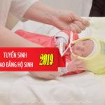 Tuyển sinh cao đẳng hộ sinh Sài Gòn năm 2019
