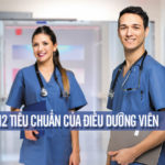 12 tiêu chuẩn Điều dưỡng viên cần phải học tập và rèn luyện