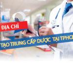 Địa chỉ đào tạo Trung cấp Dược TPHCM năm 2019