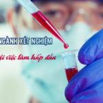 Trung cấp Xét nghiệm TPHCM mở ra nhiều cơ hội nghề nghiệp
