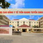 Trường Cao đẳng Y tế Tiền Giang tuyển sinh năm 2019