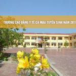 Trường Cao đẳng Y tế Cà Mau tuyển sinh năm 2019
