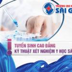 Hướng dẫn thông tin tuyển sinh cao đẳng Xét nghiệm Sài Gòn năm 2020